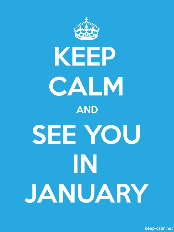 KEEP CALM AND SEE YOU IN JANUARY - white/blue - Default (600x800)