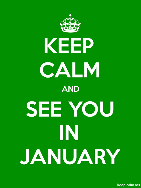 KEEP CALM AND SEE YOU IN JANUARY - white/green - Default (600x800)