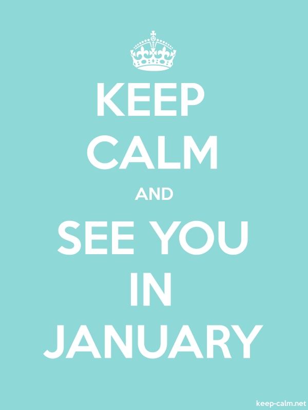 KEEP CALM AND SEE YOU IN JANUARY - white/lightblue - Default (600x800)