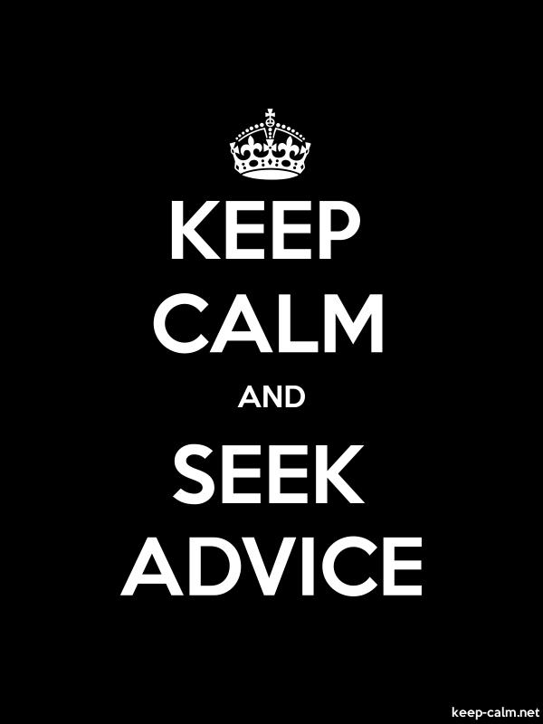 KEEP CALM AND SEEK ADVICE - white/black - Default (600x800)