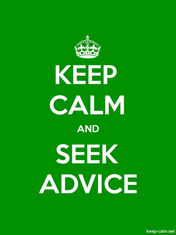 KEEP CALM AND SEEK ADVICE - white/green - Default (600x800)