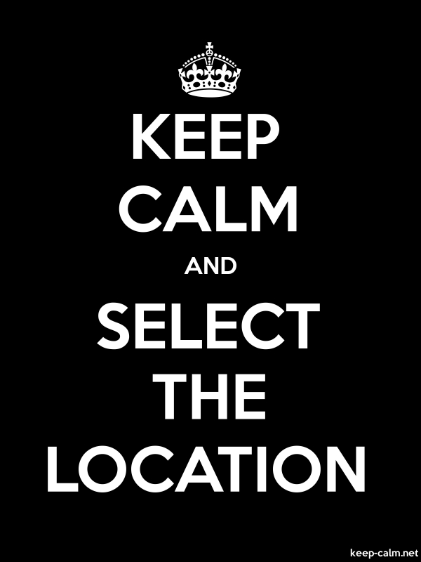 KEEP CALM AND SELECT THE LOCATION - white/black - Default (600x800)