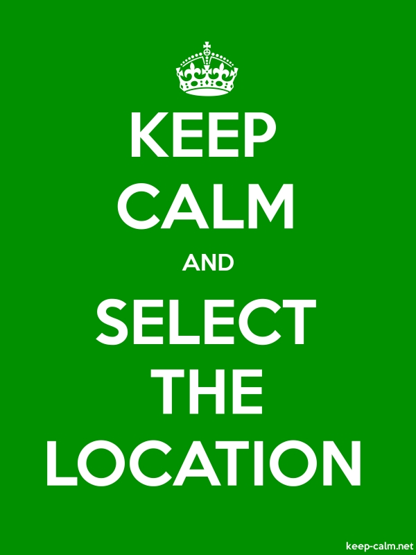 KEEP CALM AND SELECT THE LOCATION - white/green - Default (600x800)
