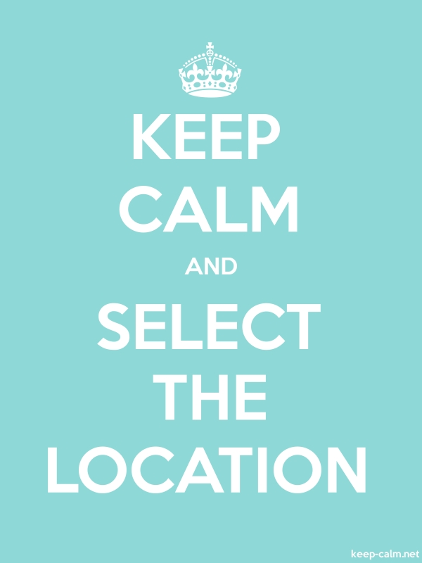 KEEP CALM AND SELECT THE LOCATION - white/lightblue - Default (600x800)