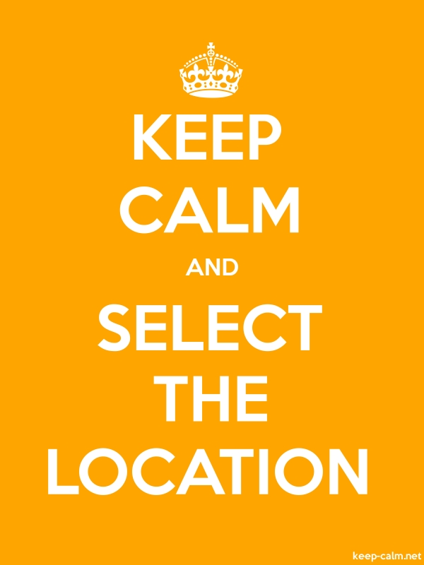 KEEP CALM AND SELECT THE LOCATION - white/orange - Default (600x800)