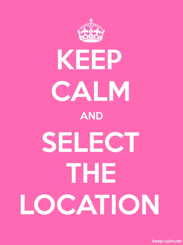 KEEP CALM AND SELECT THE LOCATION - white/pink - Default (600x800)