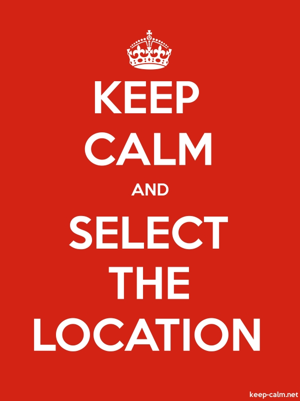 KEEP CALM AND SELECT THE LOCATION - white/red - Default (600x800)