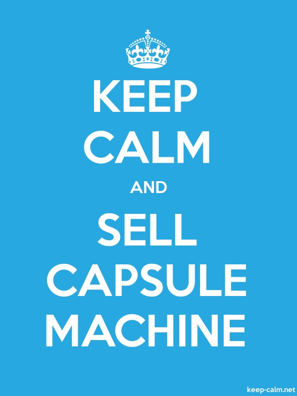 KEEP CALM AND SELL CAPSULE MACHINE - white/blue - Default (600x800)