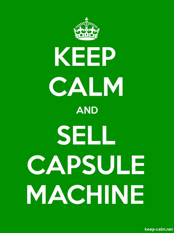 KEEP CALM AND SELL CAPSULE MACHINE - white/green - Default (600x800)