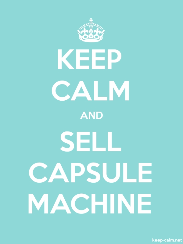 KEEP CALM AND SELL CAPSULE MACHINE - white/lightblue - Default (600x800)