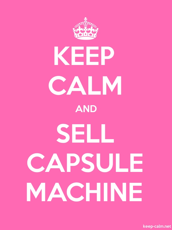 KEEP CALM AND SELL CAPSULE MACHINE - white/pink - Default (600x800)