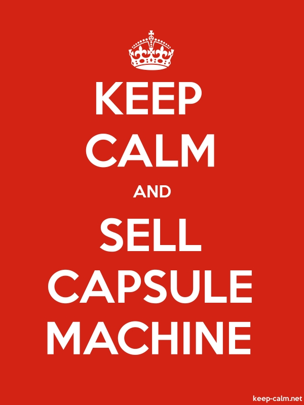 KEEP CALM AND SELL CAPSULE MACHINE - white/red - Default (600x800)