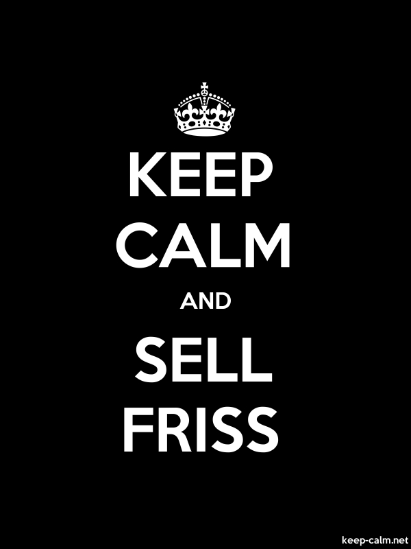 KEEP CALM AND SELL FRISS - white/black - Default (600x800)