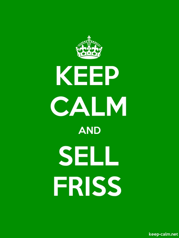 KEEP CALM AND SELL FRISS - white/green - Default (600x800)