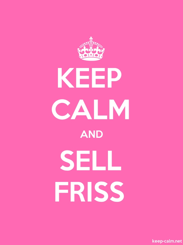 KEEP CALM AND SELL FRISS - white/pink - Default (600x800)