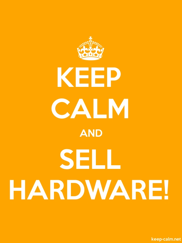 KEEP CALM AND SELL HARDWARE! - white/orange - Default (600x800)