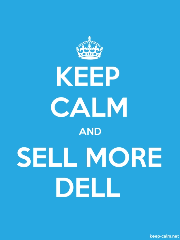 KEEP CALM AND SELL MORE DELL - white/blue - Default (600x800)