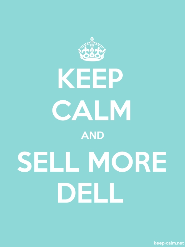 KEEP CALM AND SELL MORE DELL - white/lightblue - Default (600x800)