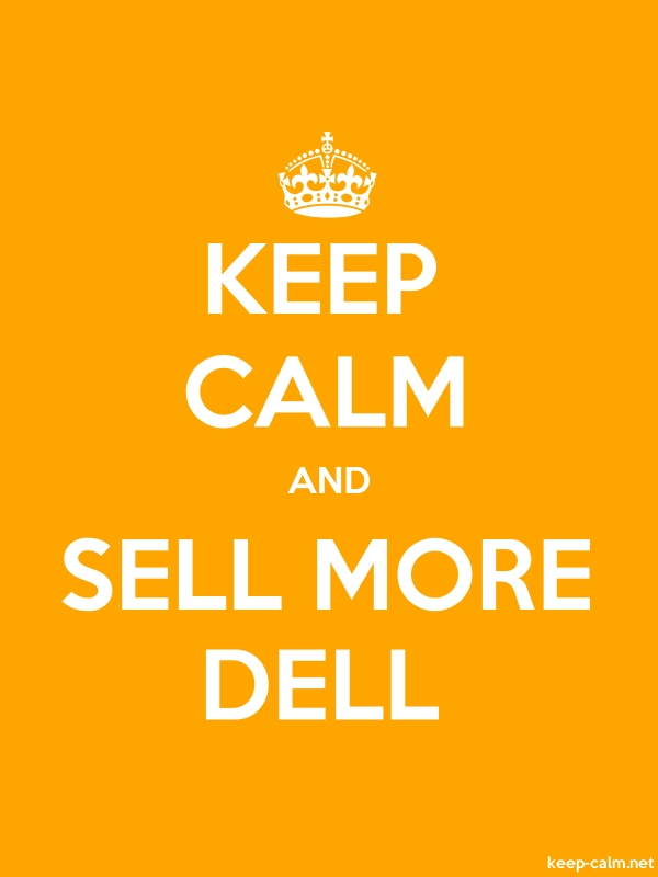 KEEP CALM AND SELL MORE DELL - white/orange - Default (600x800)