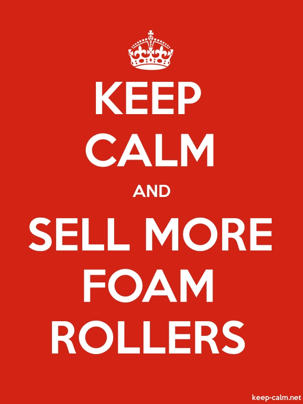 KEEP CALM AND SELL MORE FOAM ROLLERS - white/red - Default (600x800)
