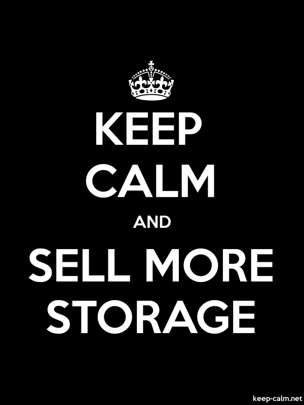 KEEP CALM AND SELL MORE STORAGE - white/black - Default (600x800)