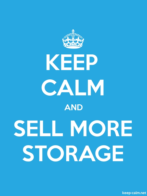 KEEP CALM AND SELL MORE STORAGE - white/blue - Default (600x800)