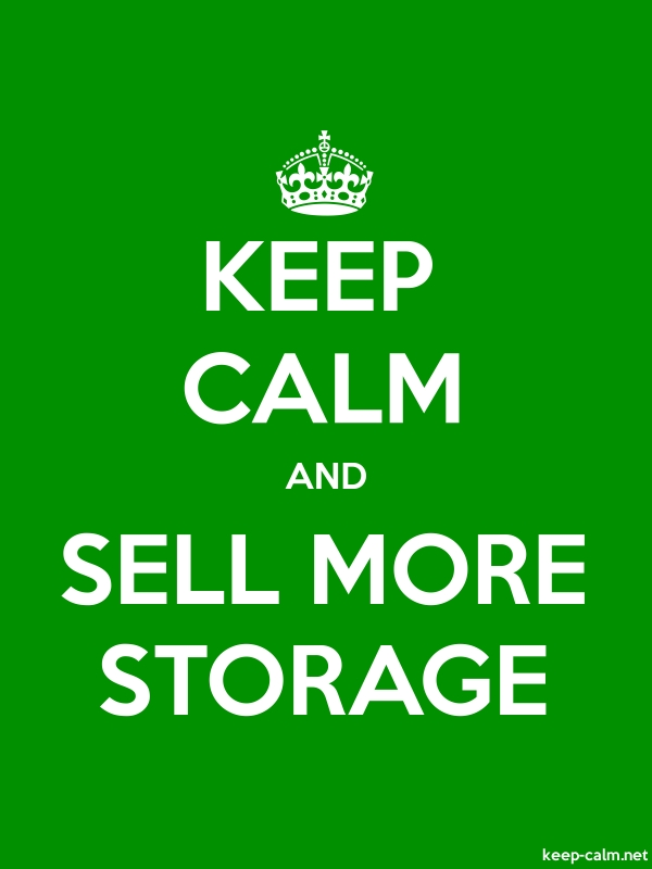 KEEP CALM AND SELL MORE STORAGE - white/green - Default (600x800)