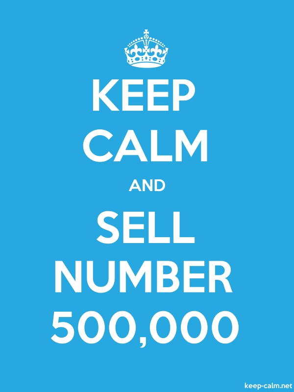 KEEP CALM AND SELL NUMBER 500,000 - white/blue - Default (600x800)