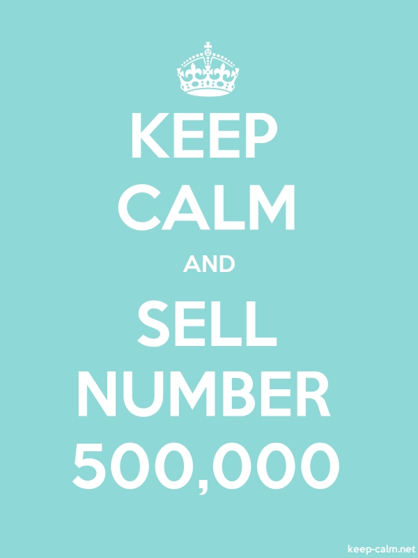 KEEP CALM AND SELL NUMBER 500,000 - white/lightblue - Default (600x800)