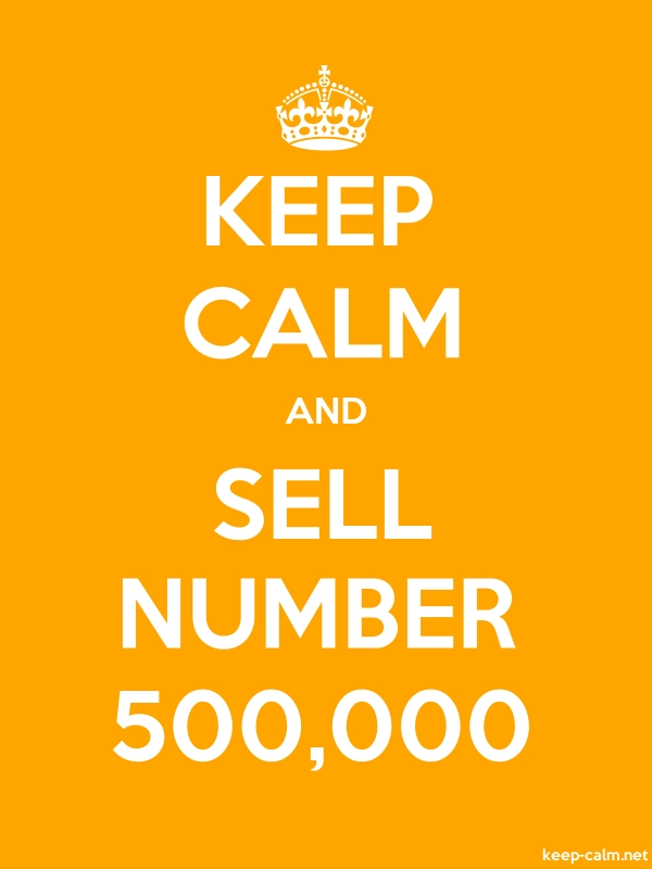 KEEP CALM AND SELL NUMBER 500,000 - white/orange - Default (600x800)
