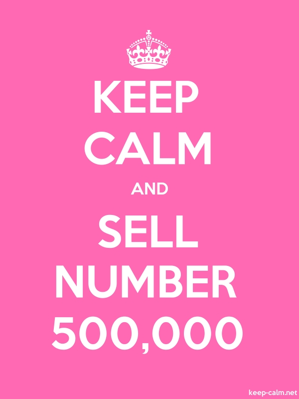 KEEP CALM AND SELL NUMBER 500,000 - white/pink - Default (600x800)