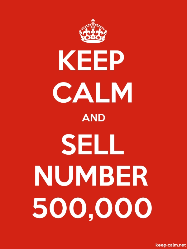 KEEP CALM AND SELL NUMBER 500,000 - white/red - Default (600x800)