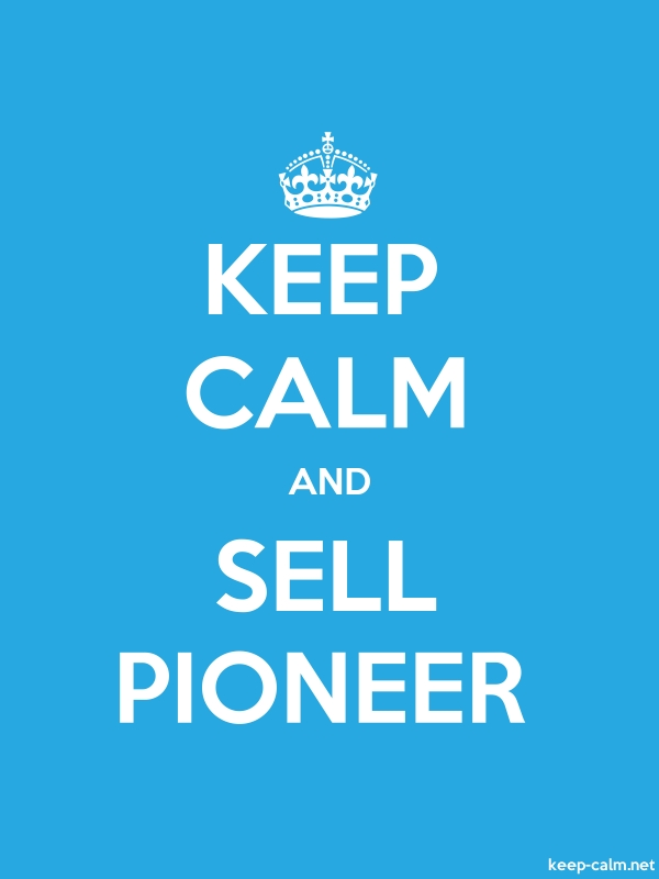 KEEP CALM AND SELL PIONEER - white/blue - Default (600x800)