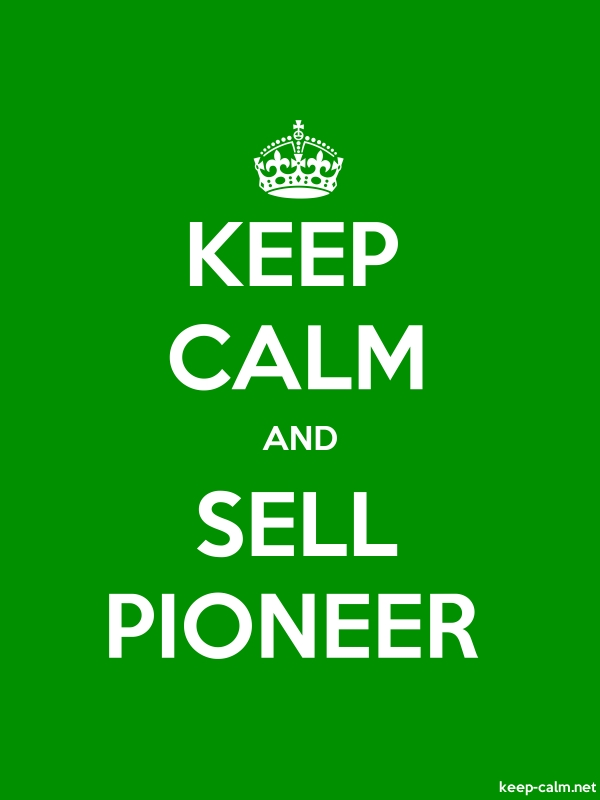 KEEP CALM AND SELL PIONEER - white/green - Default (600x800)