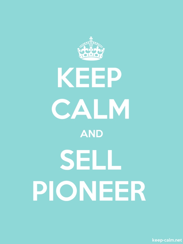 KEEP CALM AND SELL PIONEER - white/lightblue - Default (600x800)