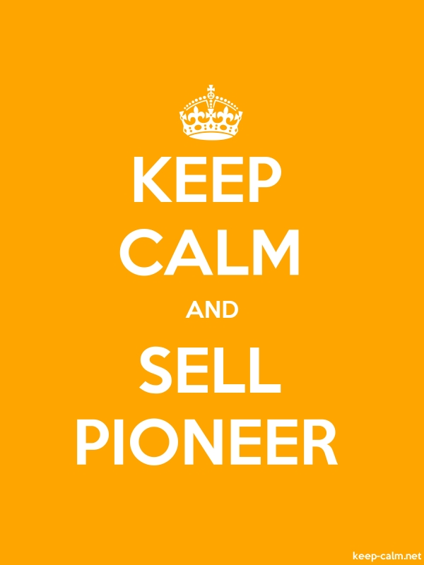 KEEP CALM AND SELL PIONEER - white/orange - Default (600x800)
