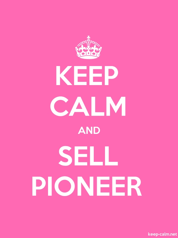 KEEP CALM AND SELL PIONEER - white/pink - Default (600x800)
