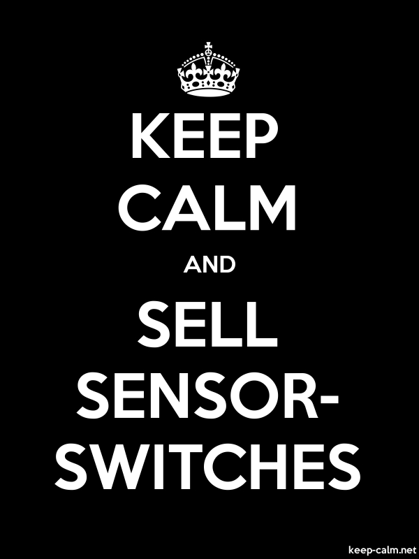 KEEP CALM AND SELL SENSOR- SWITCHES - white/black - Default (600x800)