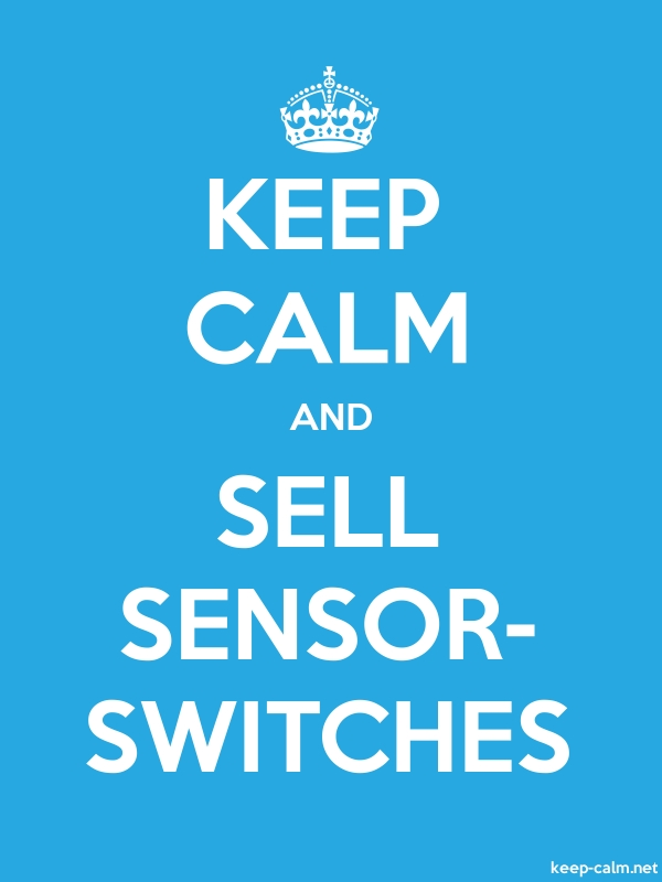 KEEP CALM AND SELL SENSOR- SWITCHES - white/blue - Default (600x800)