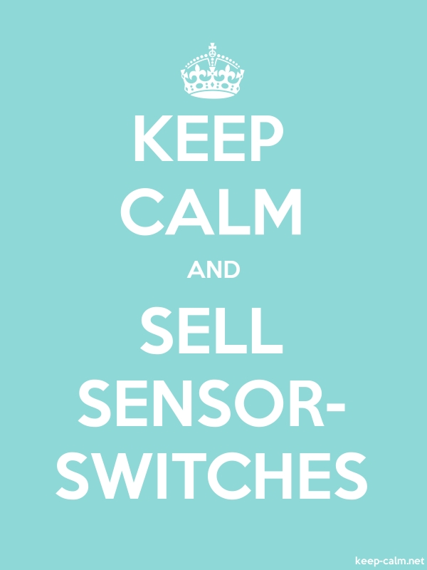 KEEP CALM AND SELL SENSOR- SWITCHES - white/lightblue - Default (600x800)