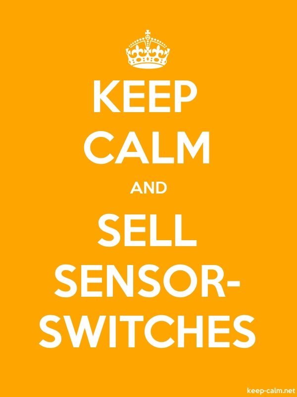 KEEP CALM AND SELL SENSOR- SWITCHES - white/orange - Default (600x800)