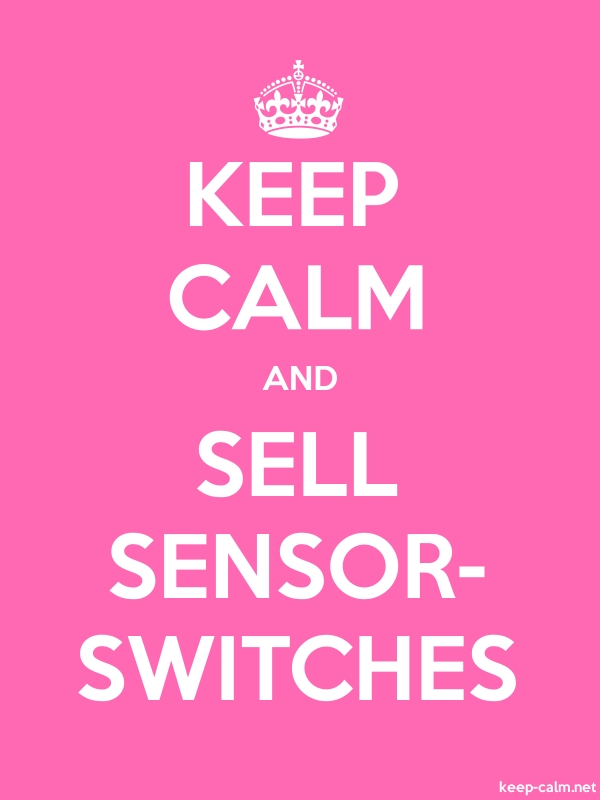 KEEP CALM AND SELL SENSOR- SWITCHES - white/pink - Default (600x800)