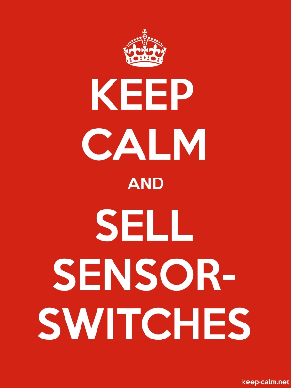 KEEP CALM AND SELL SENSOR- SWITCHES - white/red - Default (600x800)