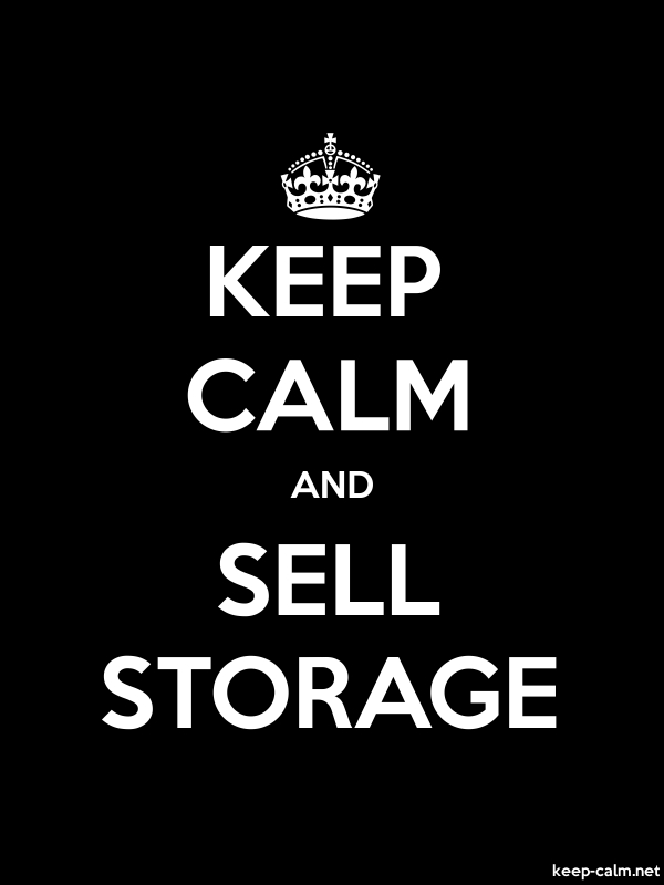 KEEP CALM AND SELL STORAGE - white/black - Default (600x800)