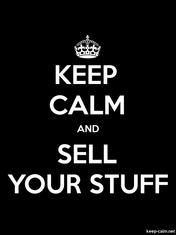 KEEP CALM AND SELL YOUR STUFF - white/black - Default (600x800)