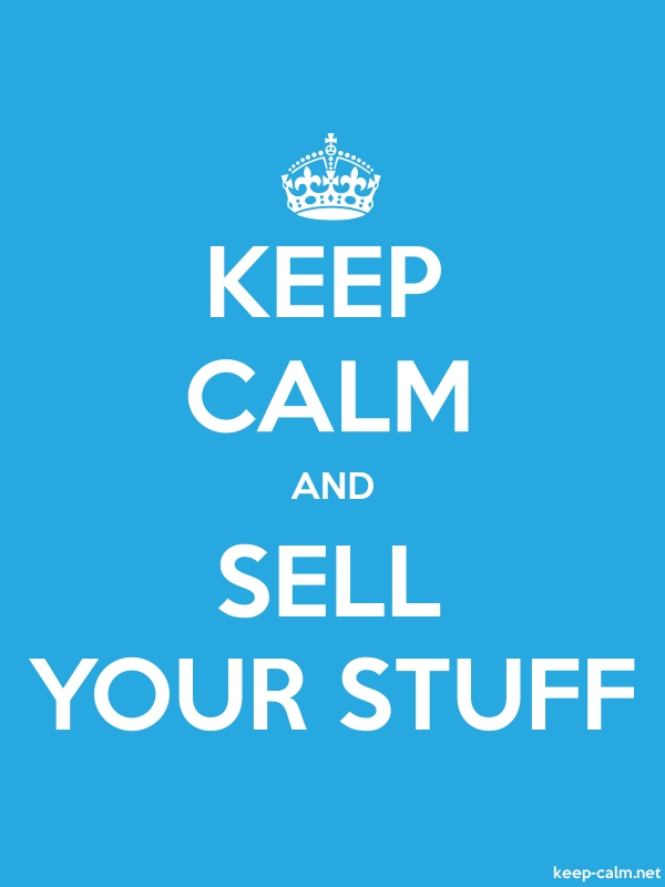 KEEP CALM AND SELL YOUR STUFF - white/blue - Default (600x800)