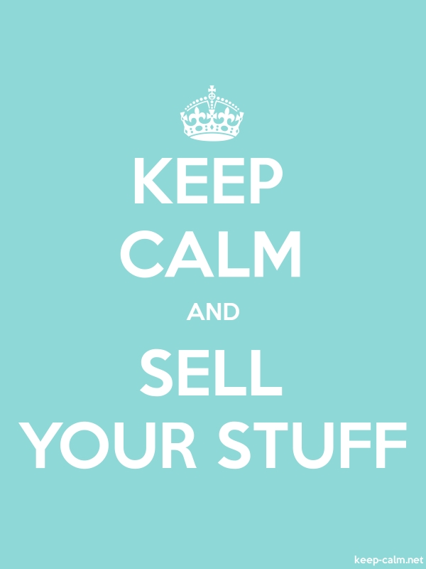 KEEP CALM AND SELL YOUR STUFF - white/lightblue - Default (600x800)