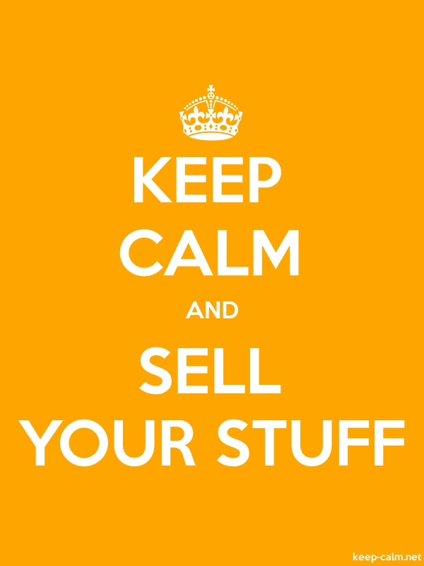 KEEP CALM AND SELL YOUR STUFF - white/orange - Default (600x800)