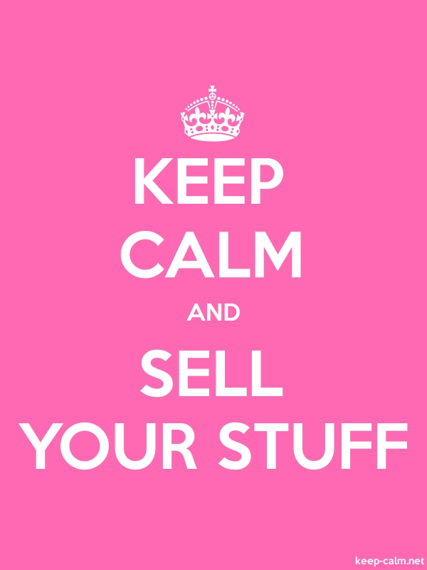 KEEP CALM AND SELL YOUR STUFF - white/pink - Default (600x800)