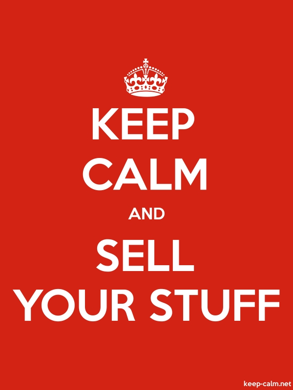 KEEP CALM AND SELL YOUR STUFF - white/red - Default (600x800)